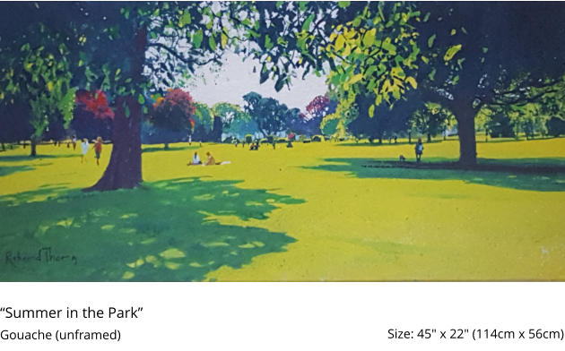 """Summer in the Park""  Gouache (unframed)	 Size: 45"" x 22"" (114cm x 56cm)"